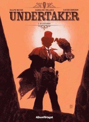 bokomslag Undertaker. Guldätaren