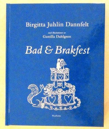 bokomslag Bad och brakfest