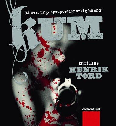 bokomslag Kum : (khmer: ung. oproportionerlig hämnd) - thriller