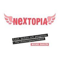 bokomslag Nextopia : livet, lyckan och pengarna i förväntningssamhället