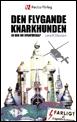 bokomslag Den flygande knarkhunden: En bok om utanförskap