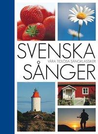 Svenska sånger : våra tidlösa sångklassiker