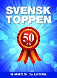 bokomslag Svensktoppen 50 år : de oförglömliga sångerna