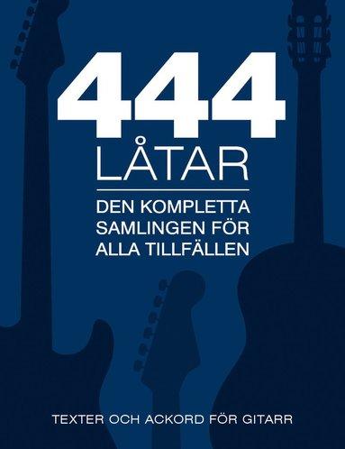 bokomslag 444 låtar gitarr : den kompletta samligen för alla tillfällen - texter och ackord för gitarr