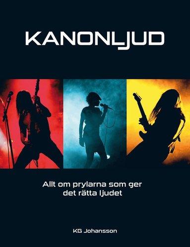 bokomslag Kanonljud : allt om prylarna som ger det rätta ljudet