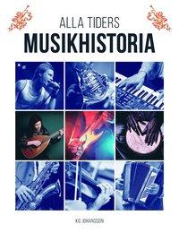 bokomslag Alla tiders musikhistoria från antiken till idag