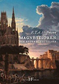 bokomslag Magnetisören och andra berättelser