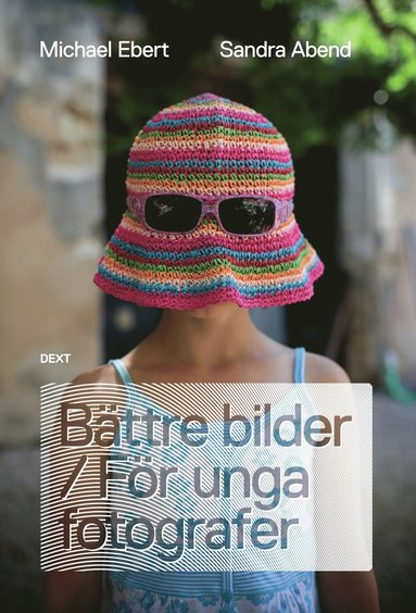 bokomslag Bättre bilder / För unga fotografer
