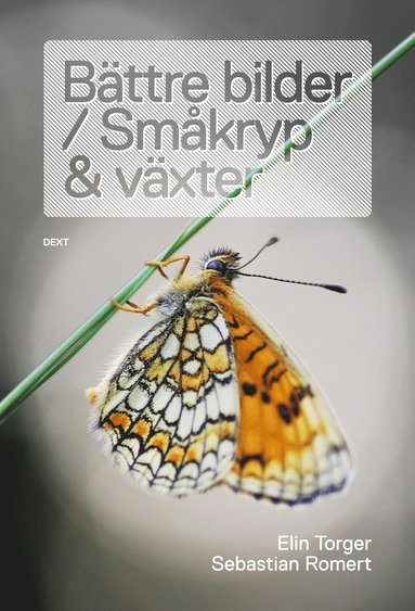 bokomslag Bättre bilder / Småkryp och växter
