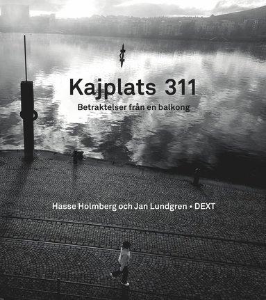 bokomslag Kajplats 311 : betraktelser från en balkong