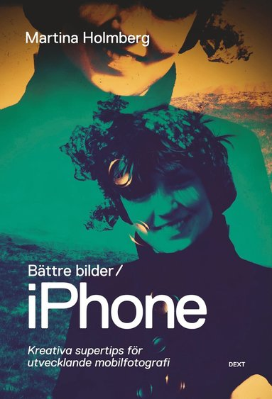 bokomslag Bättre bilder / iPhone