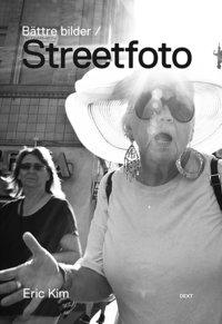 bokomslag Bättre bilder / Streetfoto