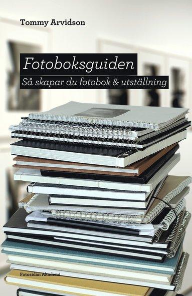 bokomslag Fotoboksguiden : så skapar du fotobok & utställning