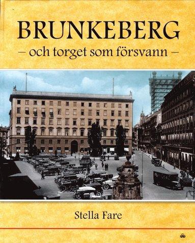 bokomslag Brunkeberg och torget som försvann