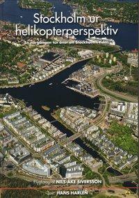 bokomslag Stockholm ur helikopterperspektiv : en närgången tur över ett Stockholm i tiden