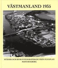 Västmanland 1935 : städer och byar fotograferade från flygplan