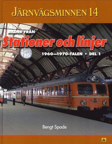 bokomslag Järnvägsminnen 14 : bilder från stationer och linjer 1960-1970. Del 1