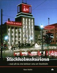 bokomslag Stockholmskuriosa : med allt du inte behöver veta om Stockholm