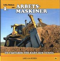 bokomslag Lilla boken om arbetsmaskiner : en faktabok för barn och vuxna