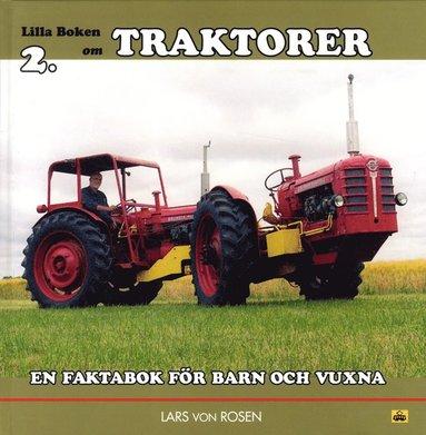 bokomslag Lilla boken om traktorer : en faktabok för barn och vuxna