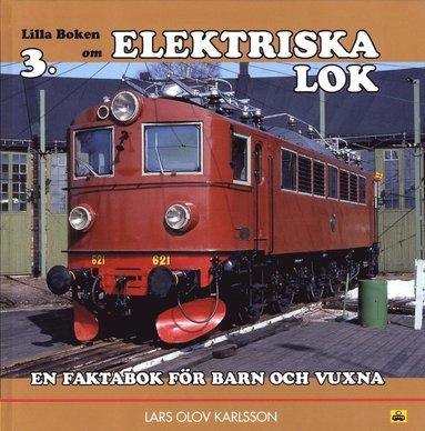 bokomslag Lilla boken om elektriska lok : en faktabok för barn och vuxna