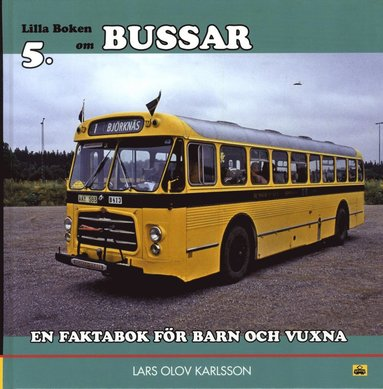 bokomslag Lilla boken om bussar : en faktabok för barn och vuxna
