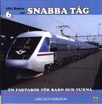 bokomslag Lilla boken om snabba tåg : en faktabok för barn och vuxna