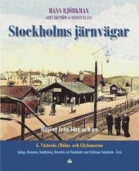 bokomslag Stockholms järnvägar : miljöer från förr och nu. Del 6, Västerås- / Mälar- och Citybanorna