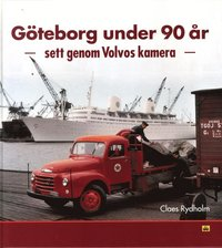 bokomslag Göteborg under 90 år : sett genom Volvos kamera