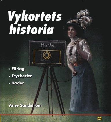 bokomslag Vykortets historia : förlag, tryckerier, koder