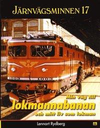 bokomslag Järnvägsminnen 17 : Min väg till lokmannabanan