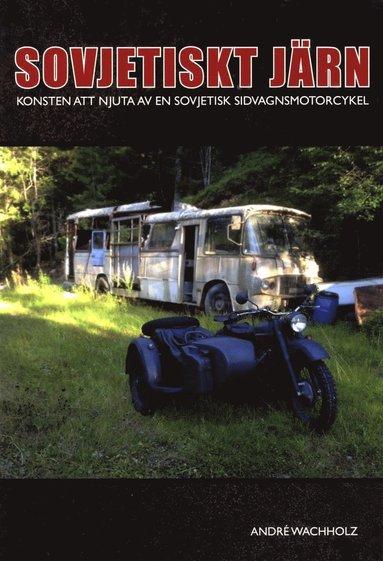 bokomslag Sovjetiskt järn : konsten att sköta en sidovagnsmotorcykel
