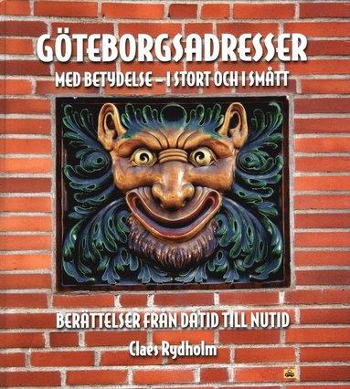 bokomslag Göteborgsadresser med betydelse - i stort och i smått : berättelser från dåtid