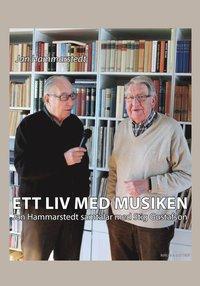bokomslag Ett liv med musiken - Jan Hammarstedt samtalar med Stig Gustafson