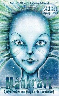 bokomslag Månkraft : andra boken om Maya och Havsfolket