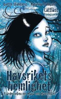bokomslag Havsrikets hemlighet : fjärde boken om Maya och Havsfolket