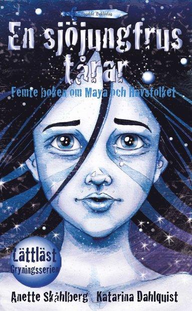 bokomslag En sjöjungfrus tårar : femte boken om Maya och Havsfolket