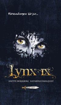 bokomslag Lynx IX. Förvandlingen börjar