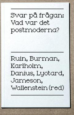 bokomslag Svar på frågan : vad var det postmoderna?