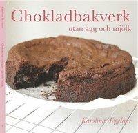 bokomslag Chokladbakverk utan ägg och mjölk