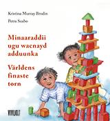 bokomslag Världens finaste torn = Minaaraddii adduunka ugu wacnayd