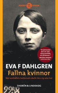 bokomslag Fallna kvinnor : när samhällets bottensats skulle lära sig veta hut