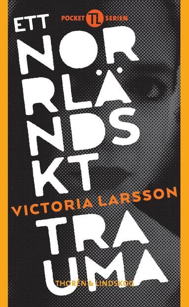 bokomslag Ett norrländskt trauma
