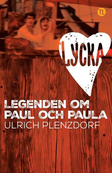 bokomslag Lycka : legenden om Paul och Paula
