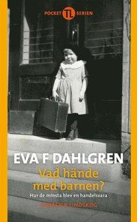 bokomslag Vad hände med barnen : hur de minsta blev en handelsvara