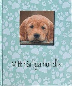 bokomslag Mitt härliga hundliv