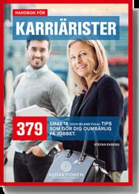 bokomslag Handbok för karriärister - 379 smarta (och ibland fula) tips som gör dig oumbärlig på jobbet