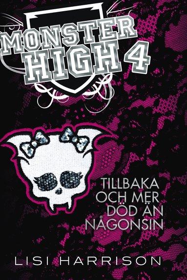 bokomslag Monster High 4. Tillbaka och mer död än någonsin