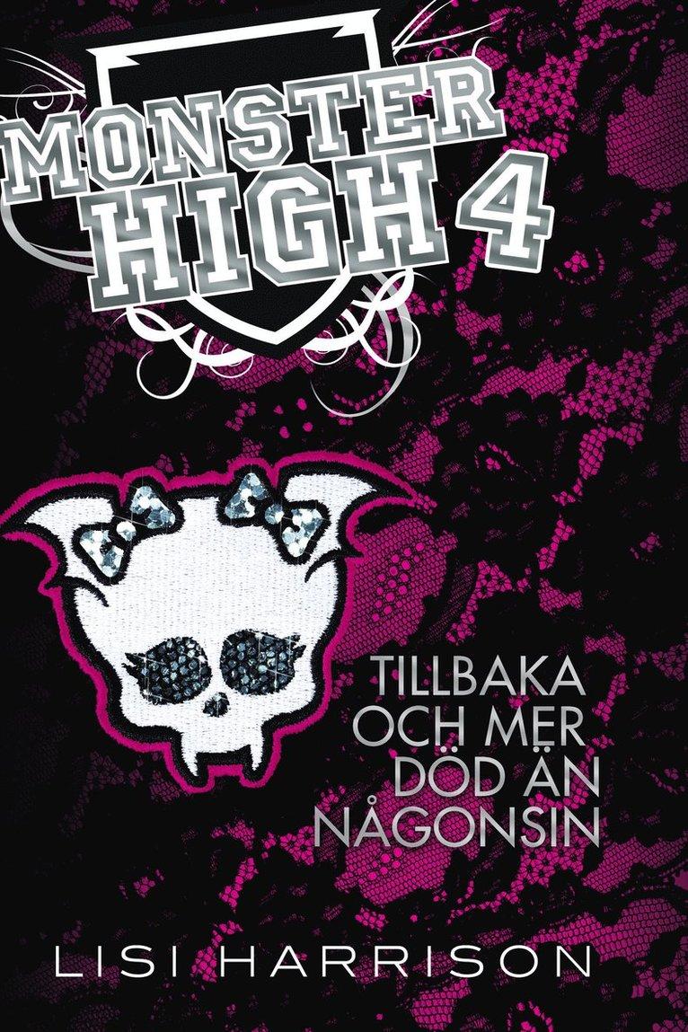 Monster High 4. Tillbaka och mer död än någonsin 1