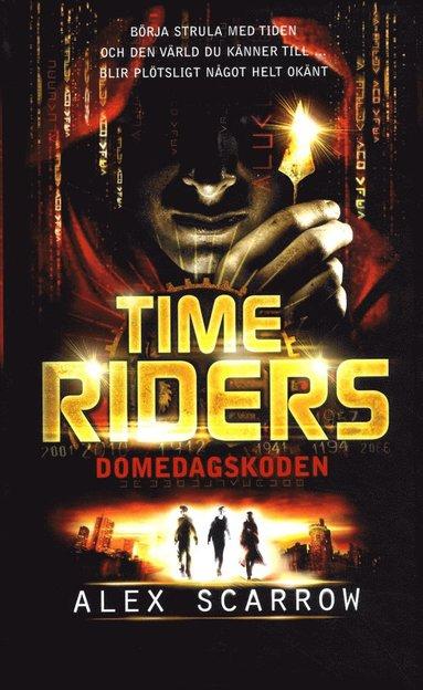 bokomslag Time Riders. Domedagskoden